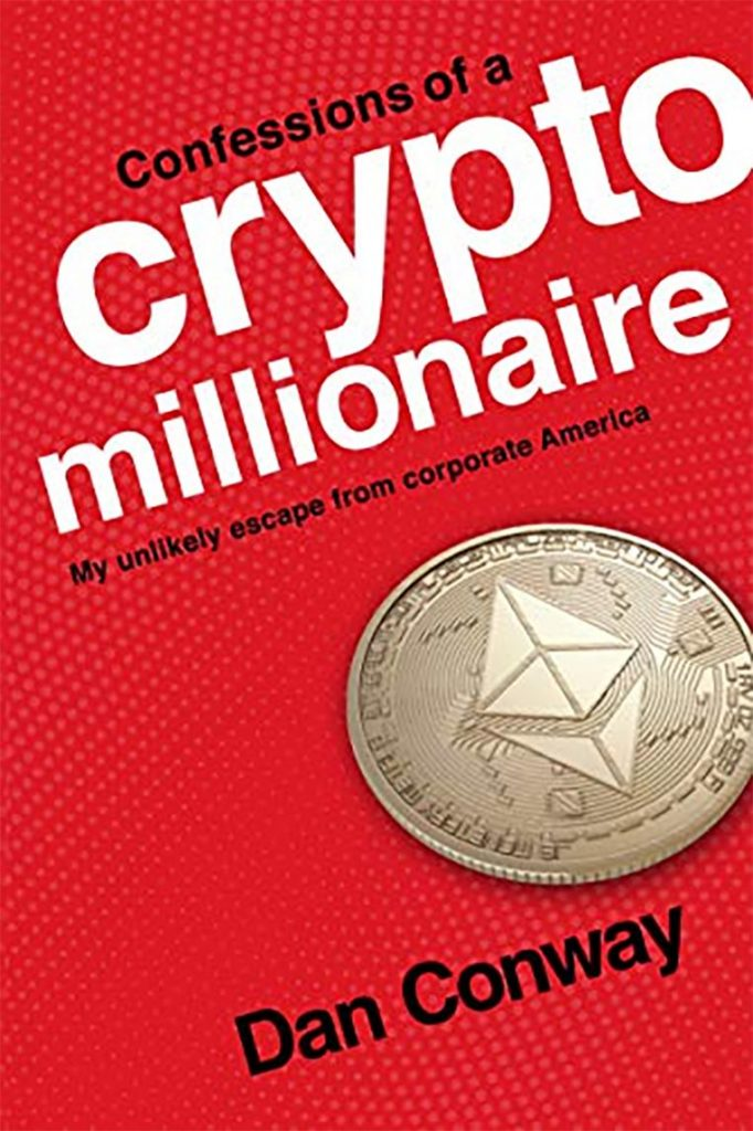 Confessions of a Crypto Millionaire by Dan Conway